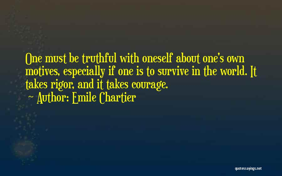 Self Motives Quotes By Emile Chartier