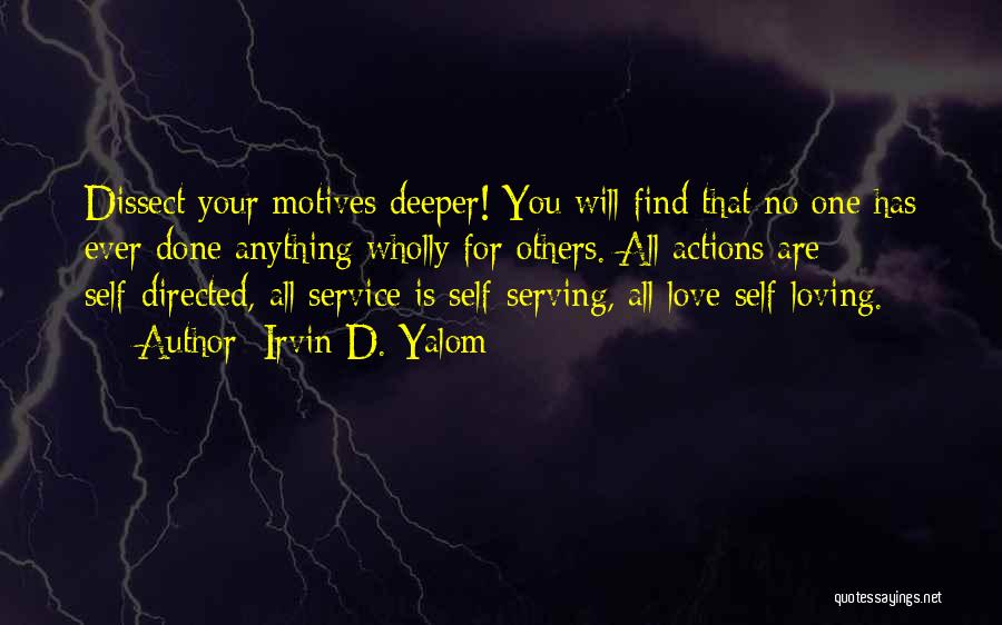 Self Motives Quotes By Irvin D. Yalom