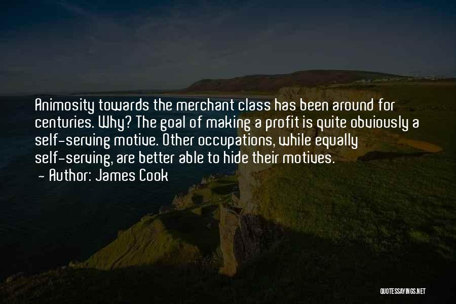 Self Motives Quotes By James Cook