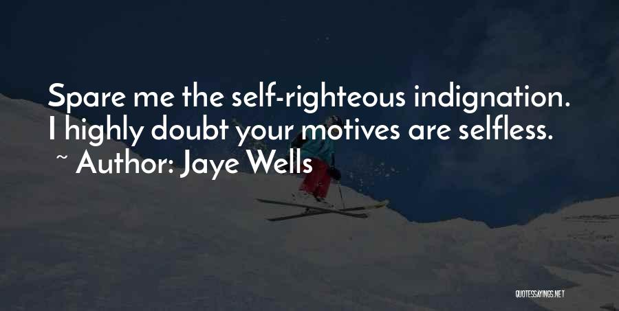 Self Motives Quotes By Jaye Wells
