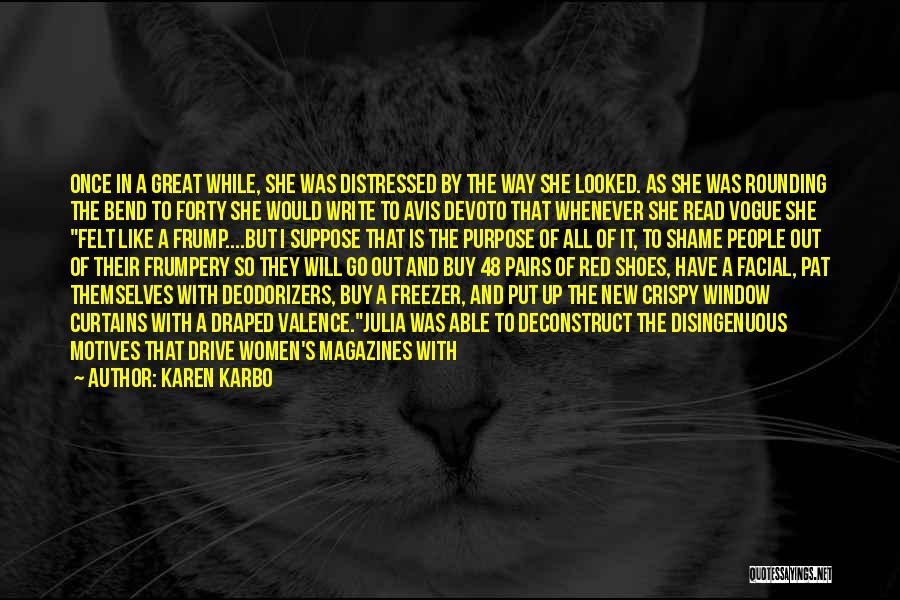 Self Motives Quotes By Karen Karbo