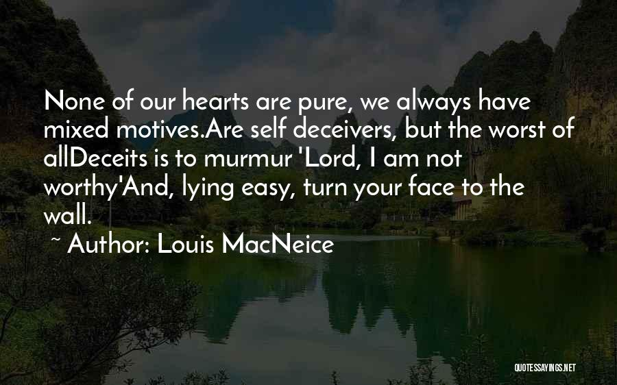 Self Motives Quotes By Louis MacNeice