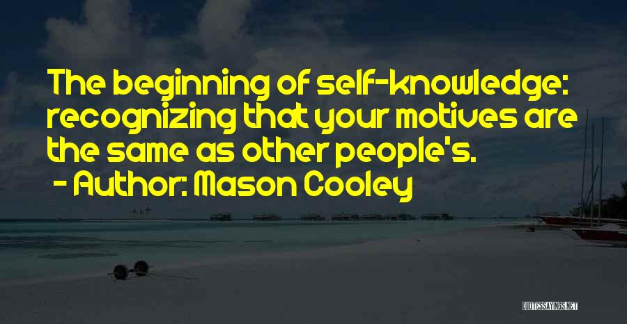 Self Motives Quotes By Mason Cooley