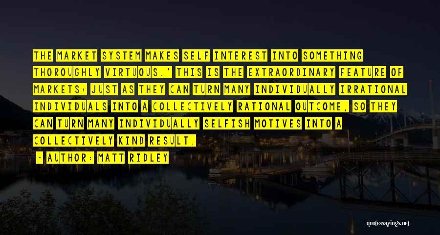 Self Motives Quotes By Matt Ridley