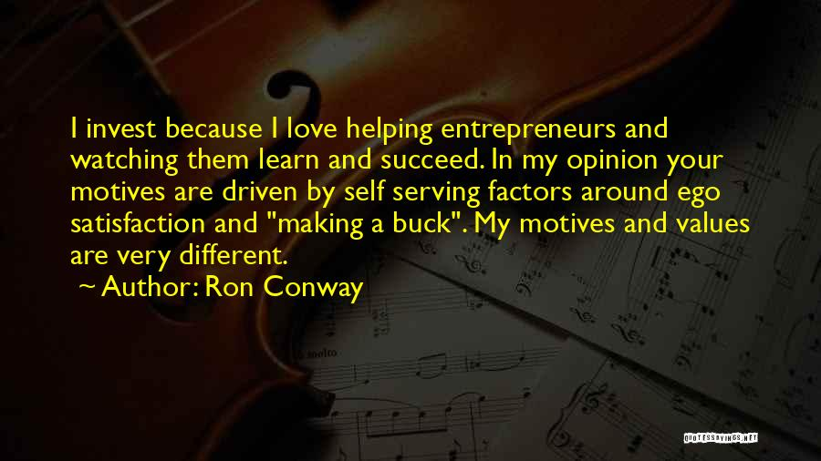 Self Motives Quotes By Ron Conway