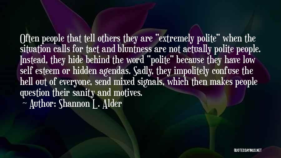 Self Motives Quotes By Shannon L. Alder