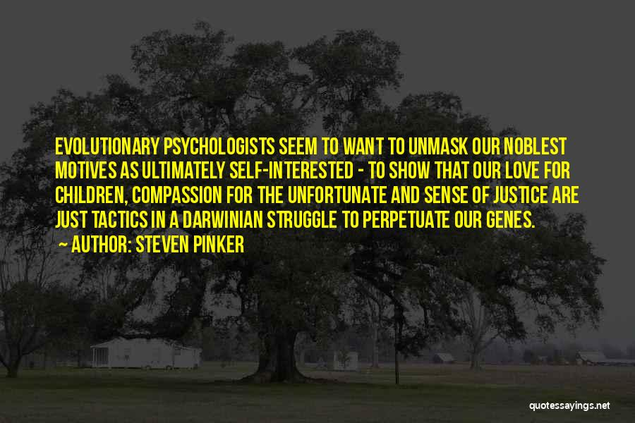 Self Motives Quotes By Steven Pinker