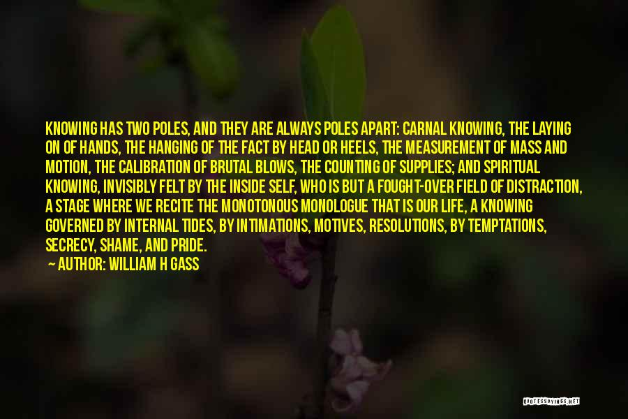 Self Motives Quotes By William H Gass