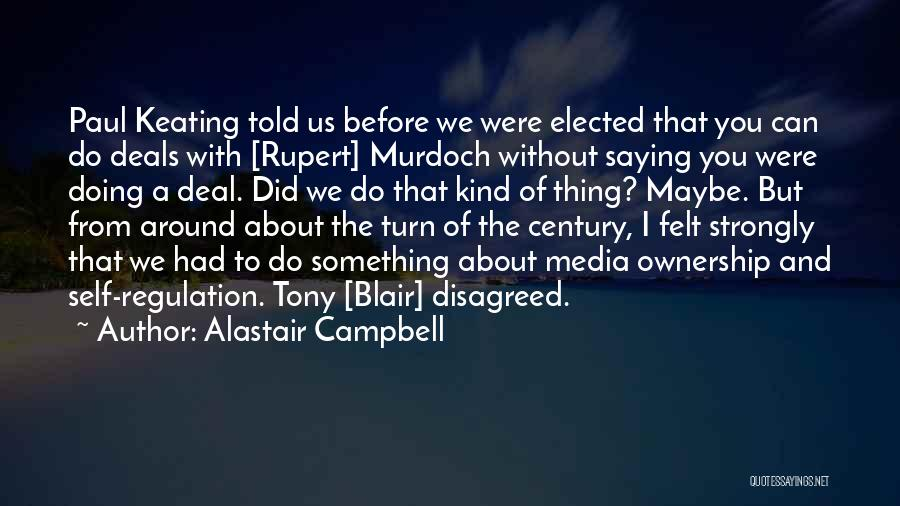 Self Ownership Quotes By Alastair Campbell