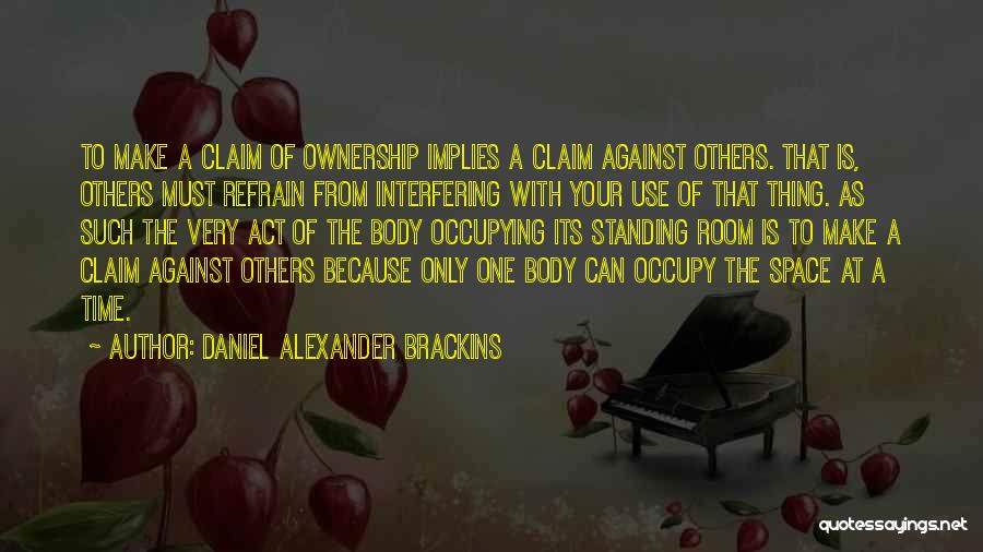 Self Ownership Quotes By Daniel Alexander Brackins