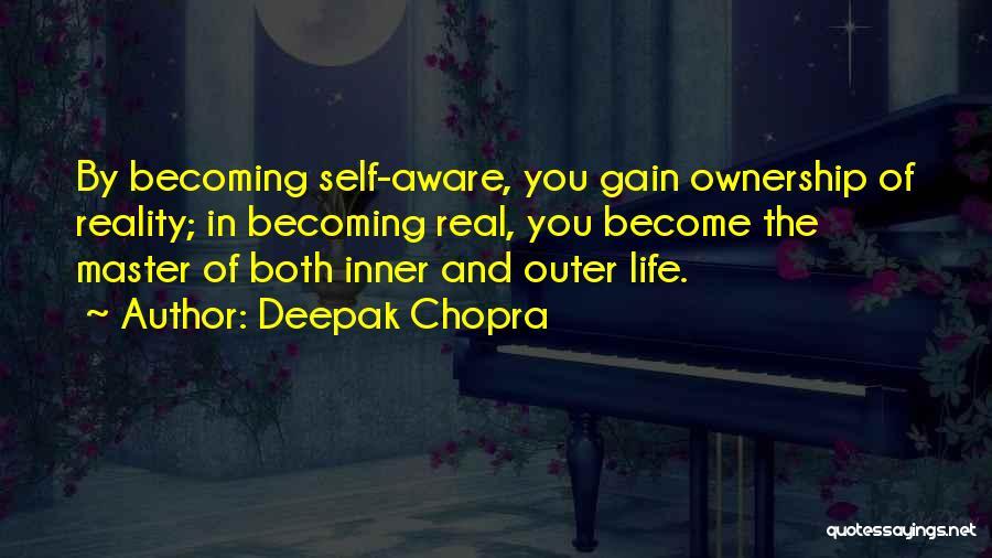 Self Ownership Quotes By Deepak Chopra