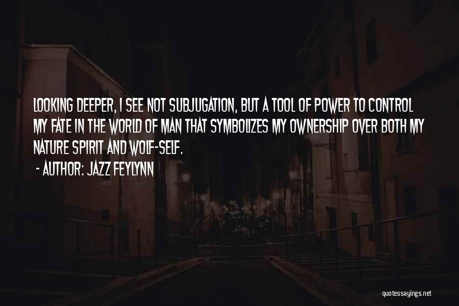 Self Ownership Quotes By Jazz Feylynn