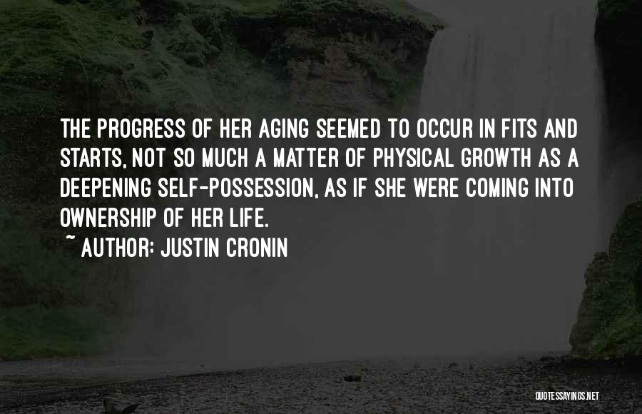 Self Ownership Quotes By Justin Cronin