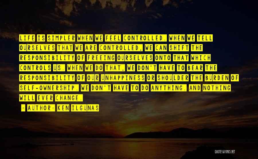 Self Ownership Quotes By Ken Ilgunas