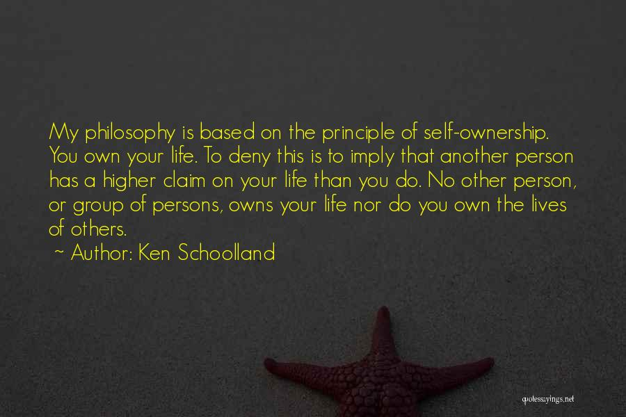 Self Ownership Quotes By Ken Schoolland