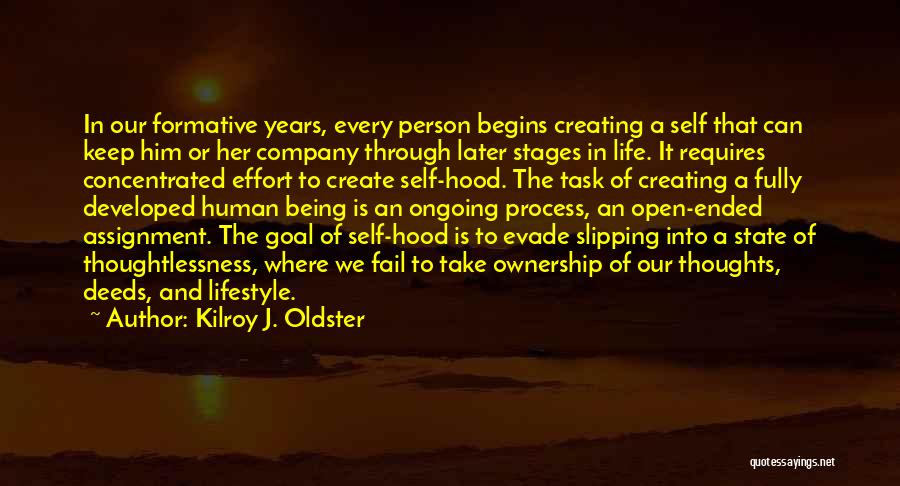 Self Ownership Quotes By Kilroy J. Oldster