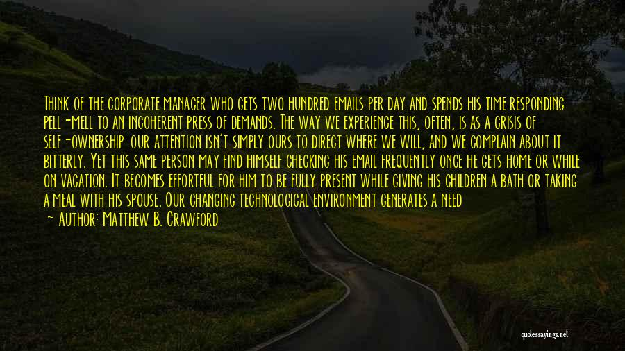 Self Ownership Quotes By Matthew B. Crawford