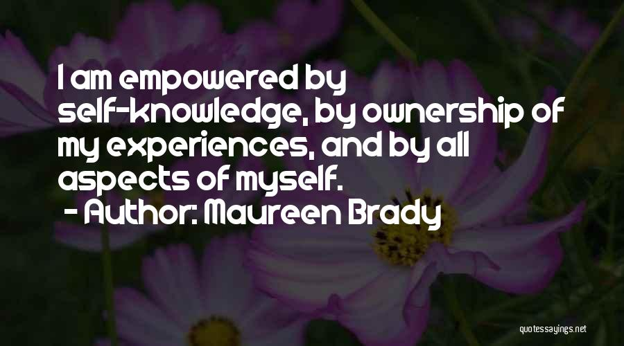 Self Ownership Quotes By Maureen Brady