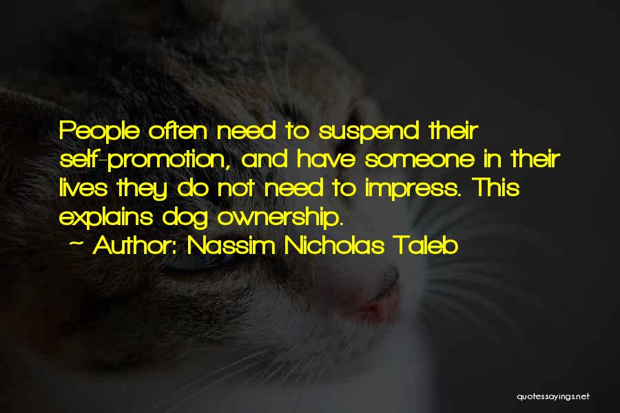 Self Ownership Quotes By Nassim Nicholas Taleb