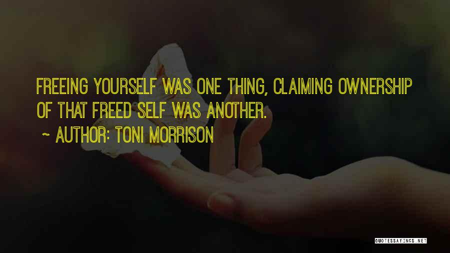 Self Ownership Quotes By Toni Morrison