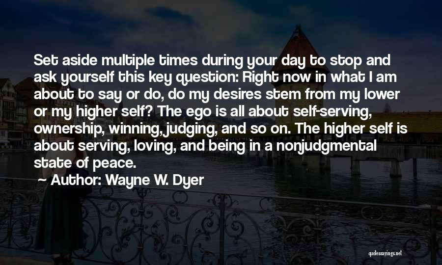 Self Ownership Quotes By Wayne W. Dyer