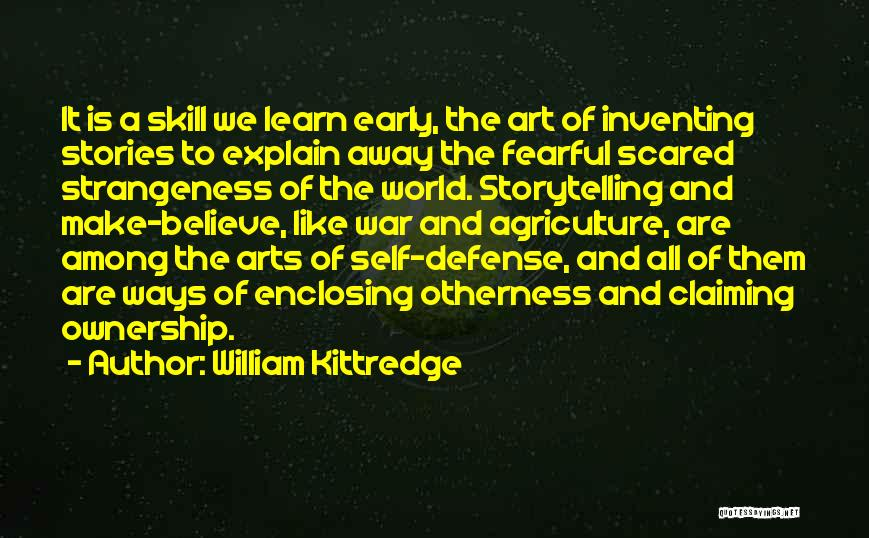 Self Ownership Quotes By William Kittredge
