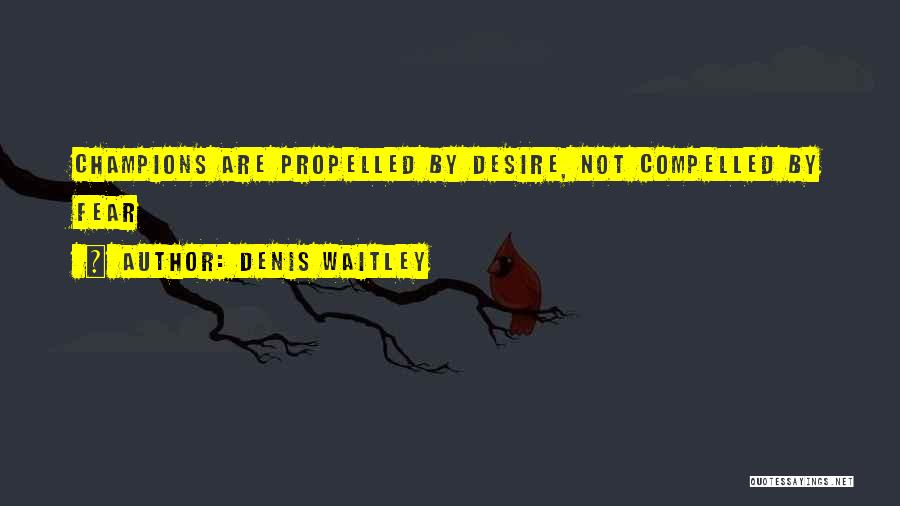 Self Propelled Quotes By Denis Waitley