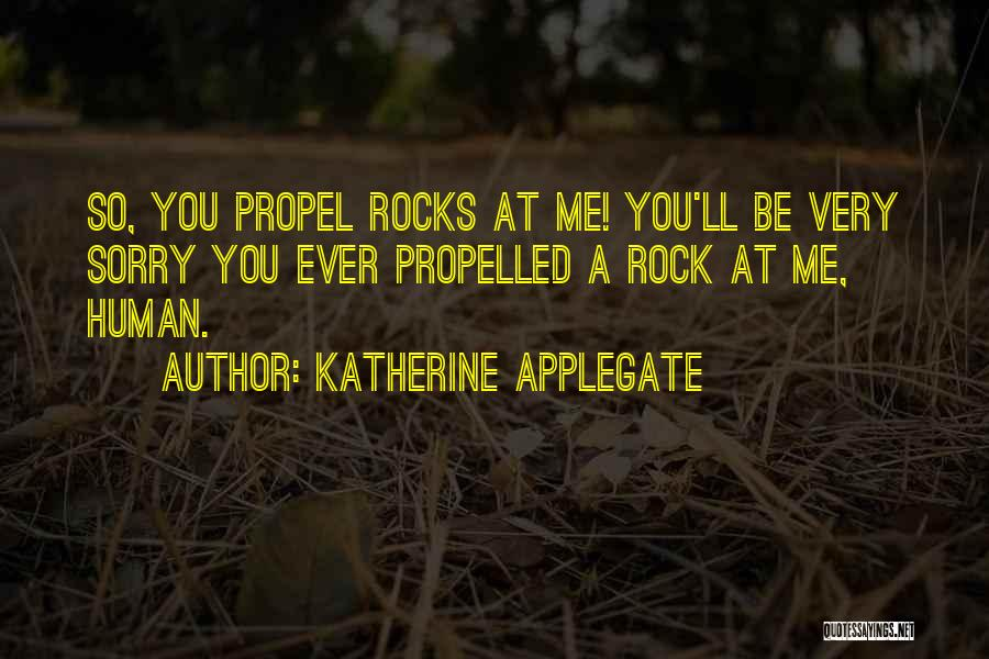 Self Propelled Quotes By Katherine Applegate