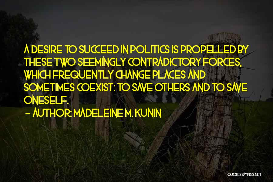 Self Propelled Quotes By Madeleine M. Kunin