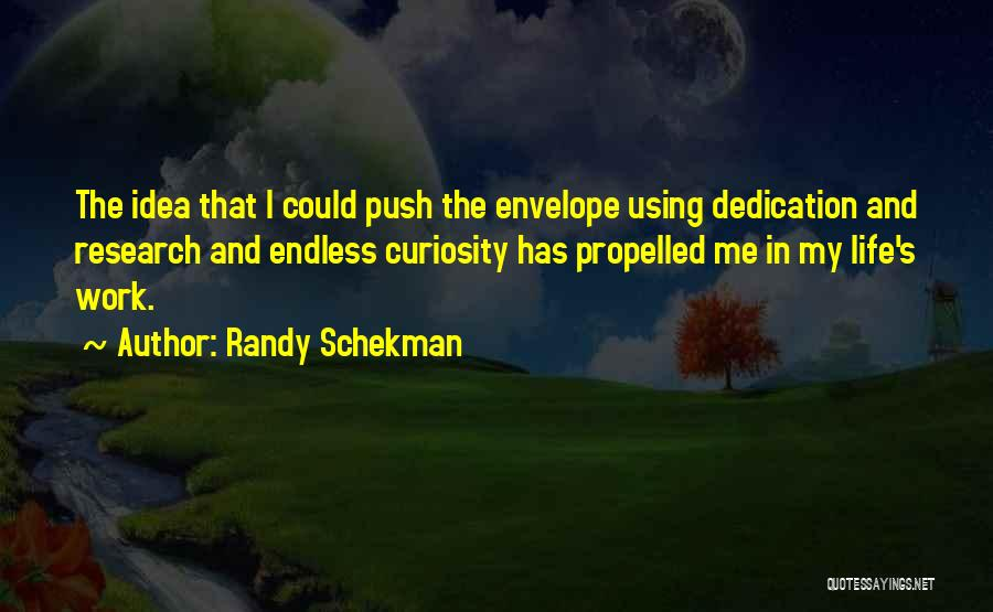 Self Propelled Quotes By Randy Schekman