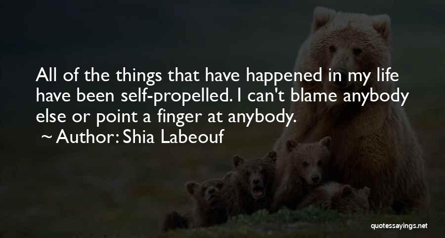 Self Propelled Quotes By Shia Labeouf