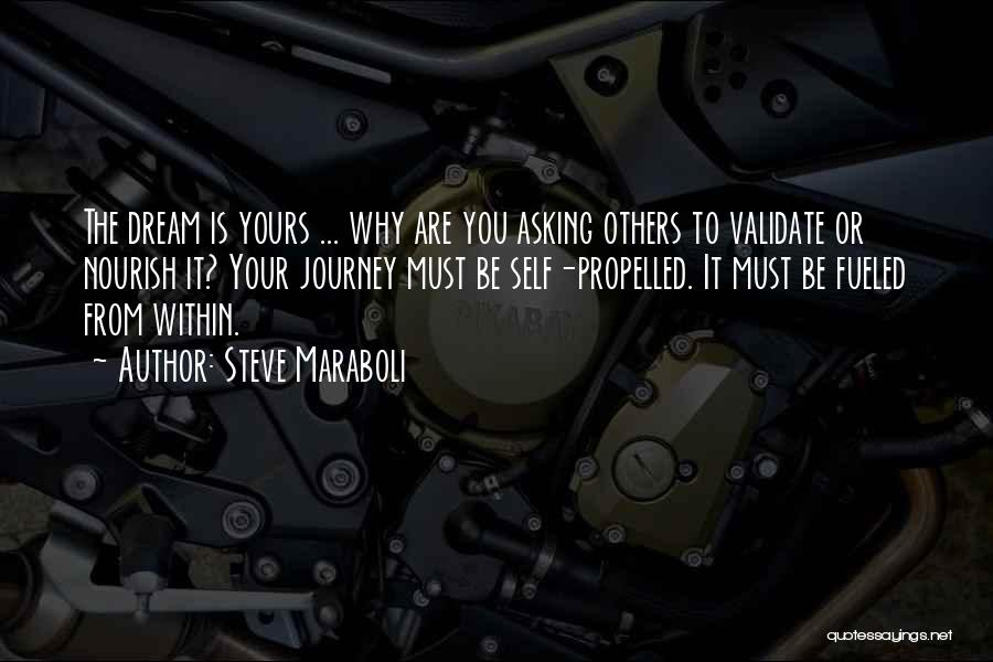 Self Propelled Quotes By Steve Maraboli