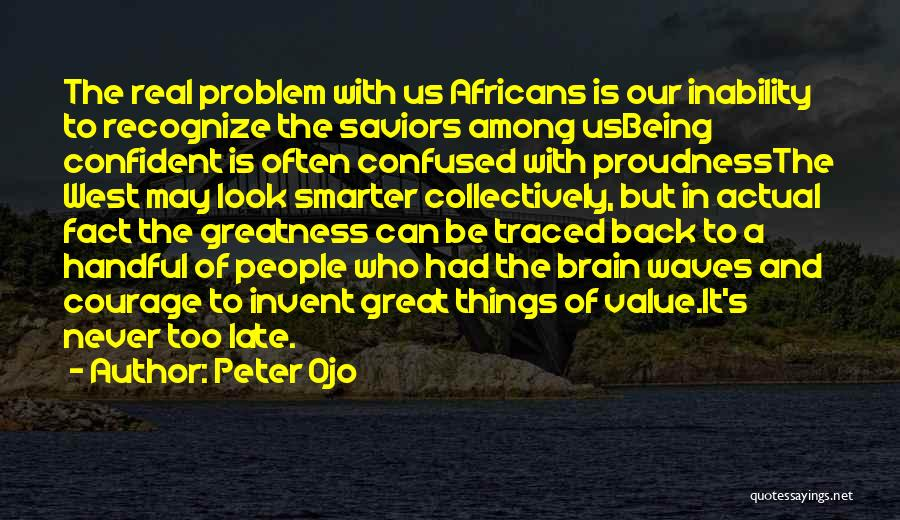 Self Proudness Quotes By Peter Ojo