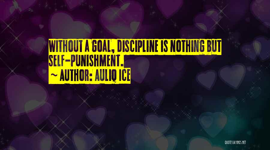 Self Punishment Quotes By Auliq Ice