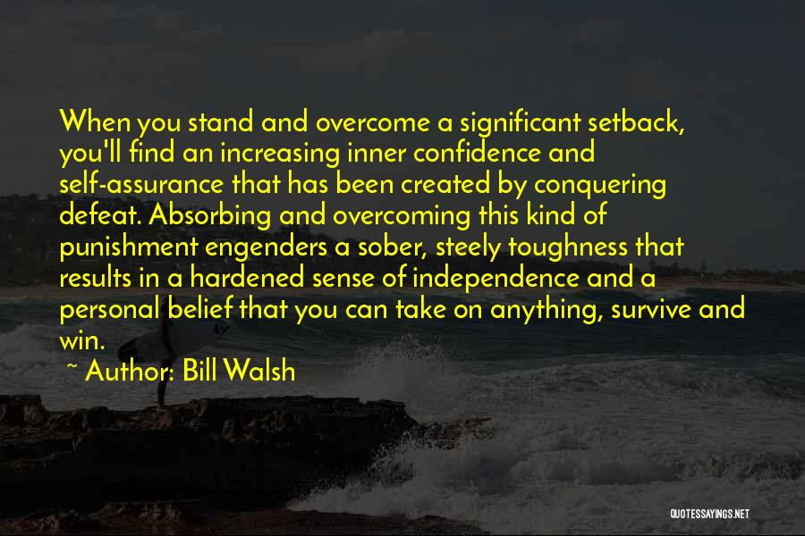 Self Punishment Quotes By Bill Walsh