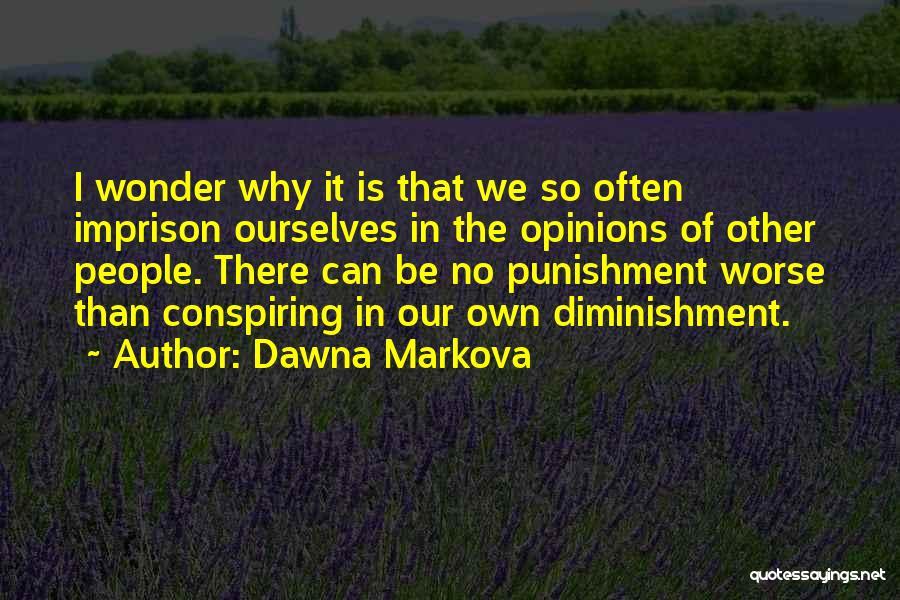 Self Punishment Quotes By Dawna Markova