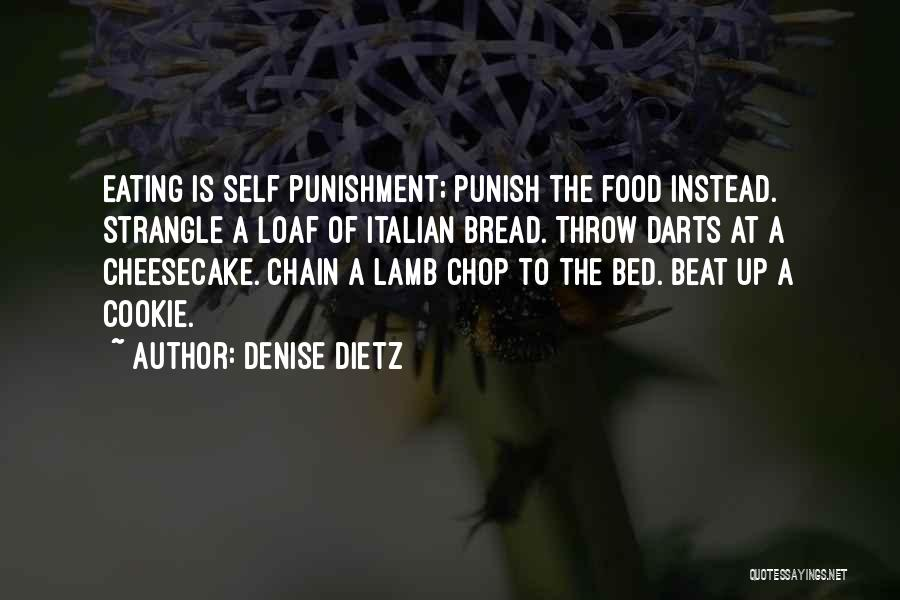 Self Punishment Quotes By Denise Dietz