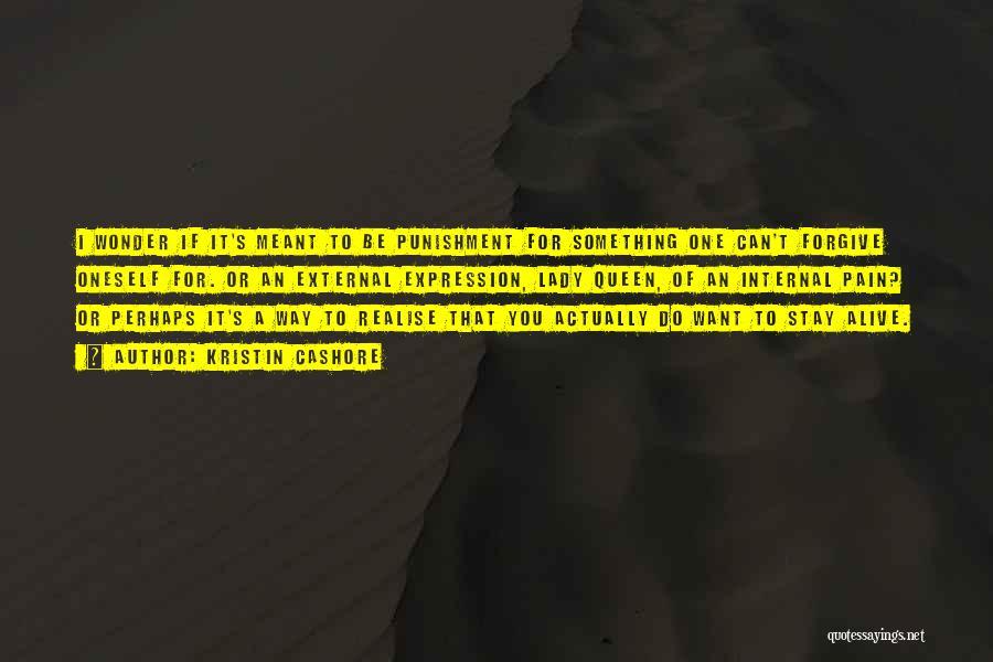 Self Punishment Quotes By Kristin Cashore