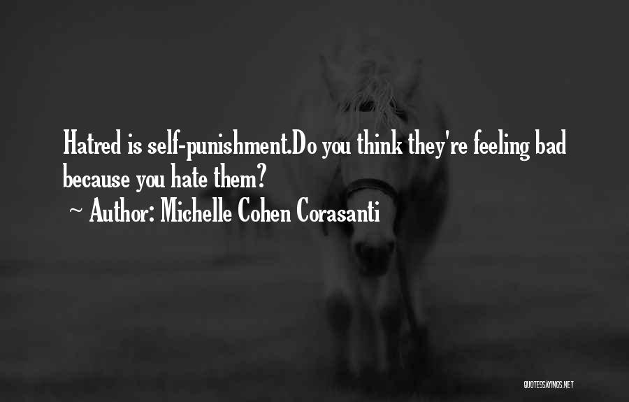 Self Punishment Quotes By Michelle Cohen Corasanti
