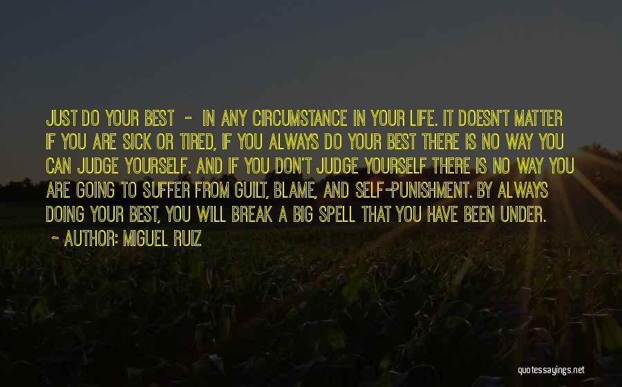 Self Punishment Quotes By Miguel Ruiz