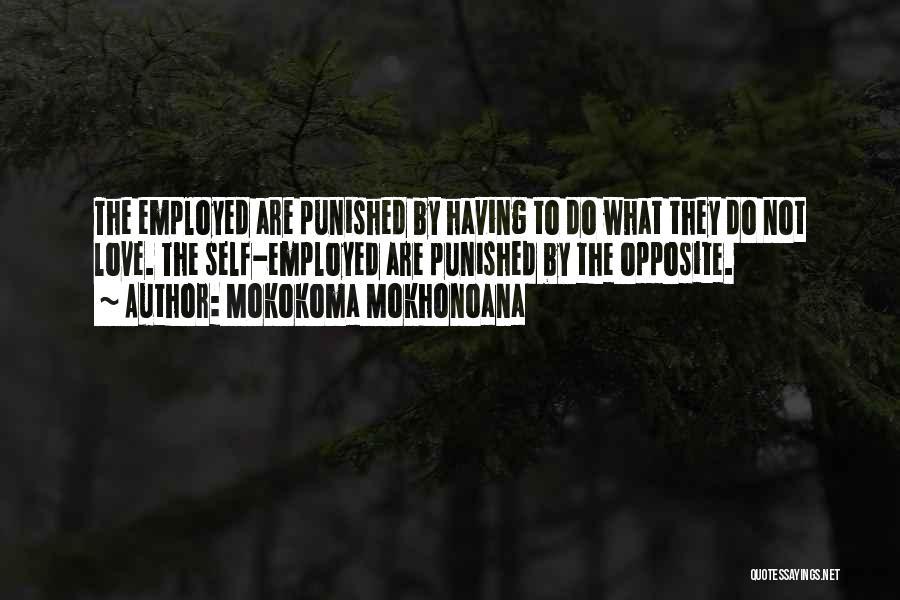 Self Punishment Quotes By Mokokoma Mokhonoana