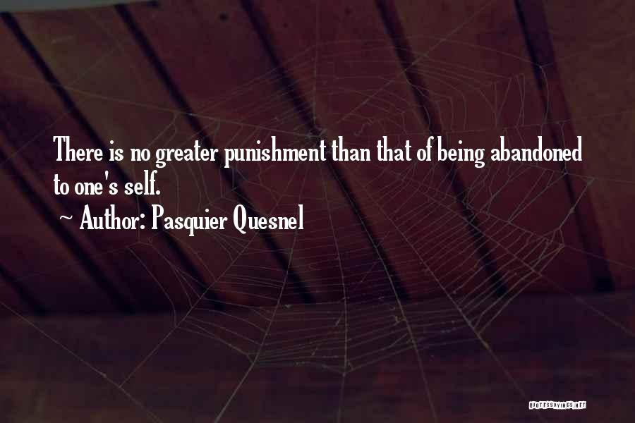 Self Punishment Quotes By Pasquier Quesnel