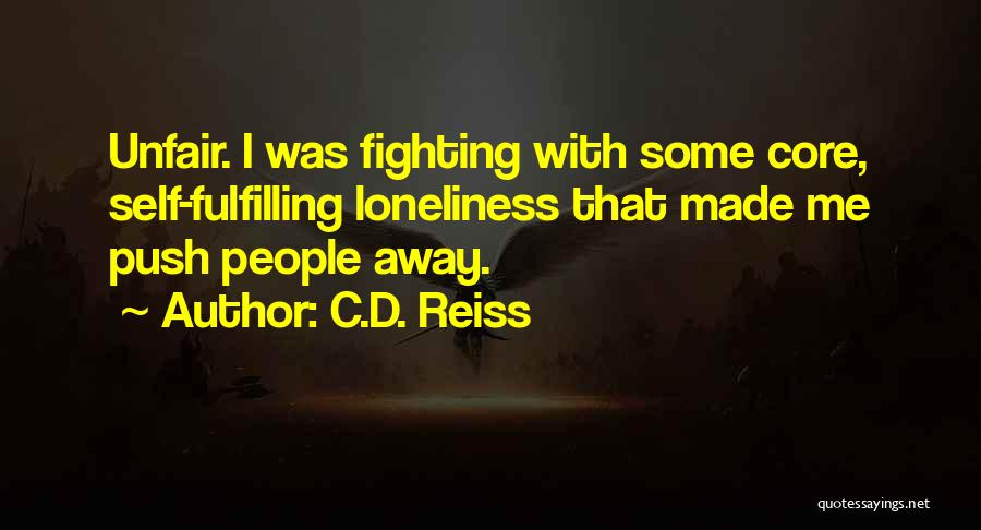Self Push Quotes By C.D. Reiss
