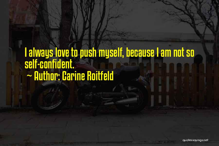Self Push Quotes By Carine Roitfeld