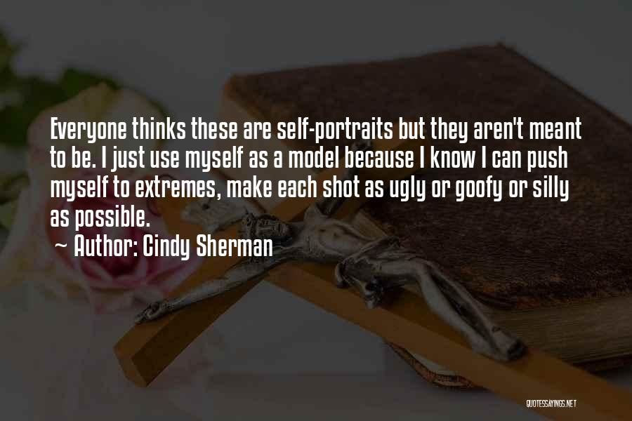 Self Push Quotes By Cindy Sherman