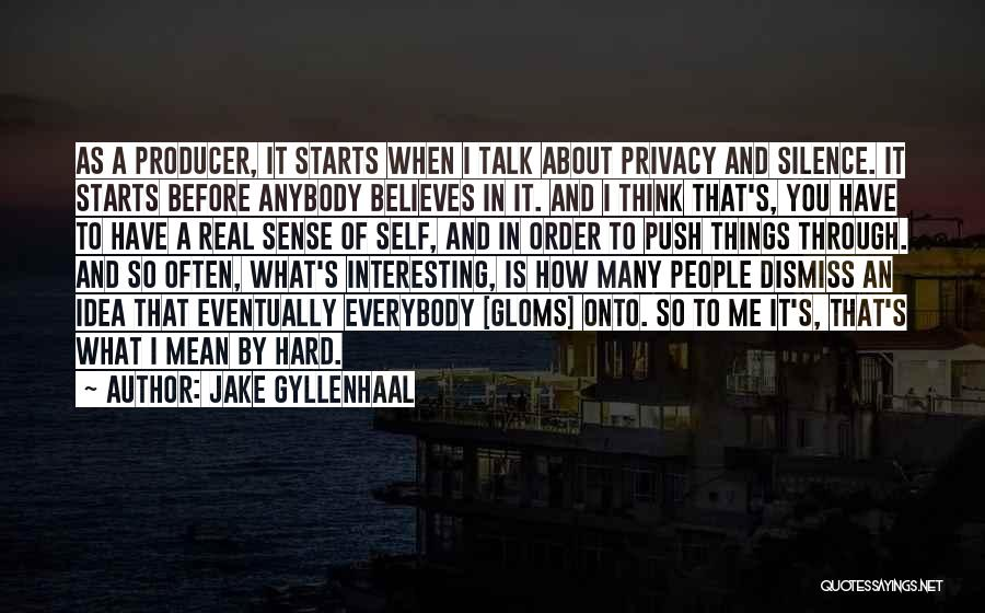 Self Push Quotes By Jake Gyllenhaal