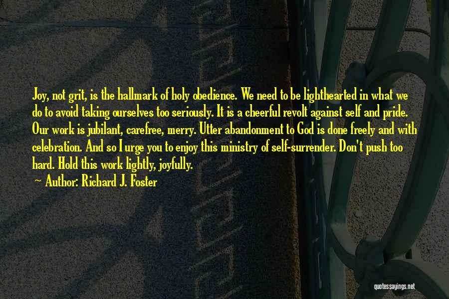Self Push Quotes By Richard J. Foster