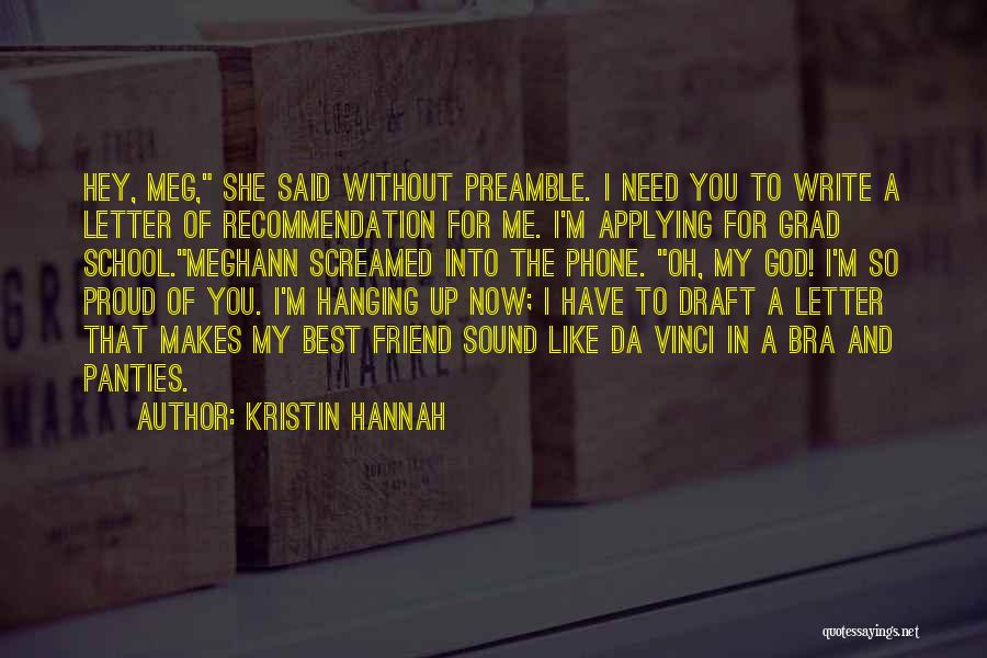Self Recommendation Quotes By Kristin Hannah
