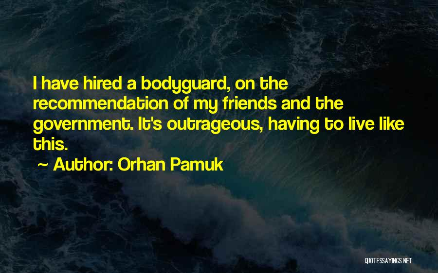 Self Recommendation Quotes By Orhan Pamuk