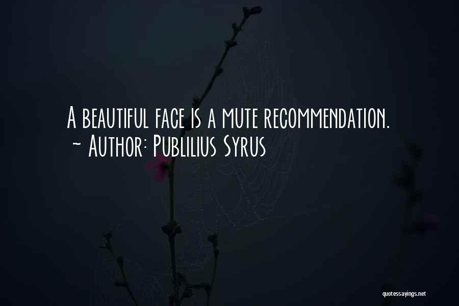 Self Recommendation Quotes By Publilius Syrus